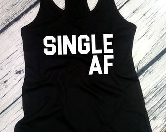 Women's Tank Top Racerback - Single AF Shirt, Funny Valentines T-Shirt, Valentine's Day Gift Idea, Breakup Tee