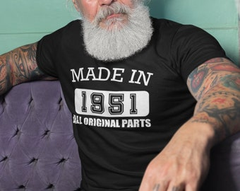 Made in 1951 All Original Parts T Shirt, 70th Birthday, 70th Birthday Gift For Men, 70th Birthday Gift For Dad, Happy 70th Birthday