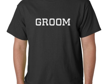 Groom T-Shirt - Bridal Party - Bachelor Shirts - Wedding - Funny Tee - Marriage