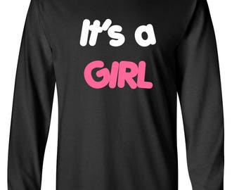 Long Sleeve Men's It's a Girl Shirt - Baby Announcement T-Shirt - Proud Daddy - New Dad Tee - Dad To Be- Pregnancy Gift - Gender Reveal