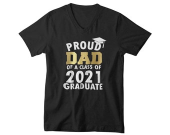 Mens V-neck - Proud Dad of a Class of 2021 Graduate T Shirt, Graduation T-Shirt, Graduate 2021, Grad Gift, Fathers Day
