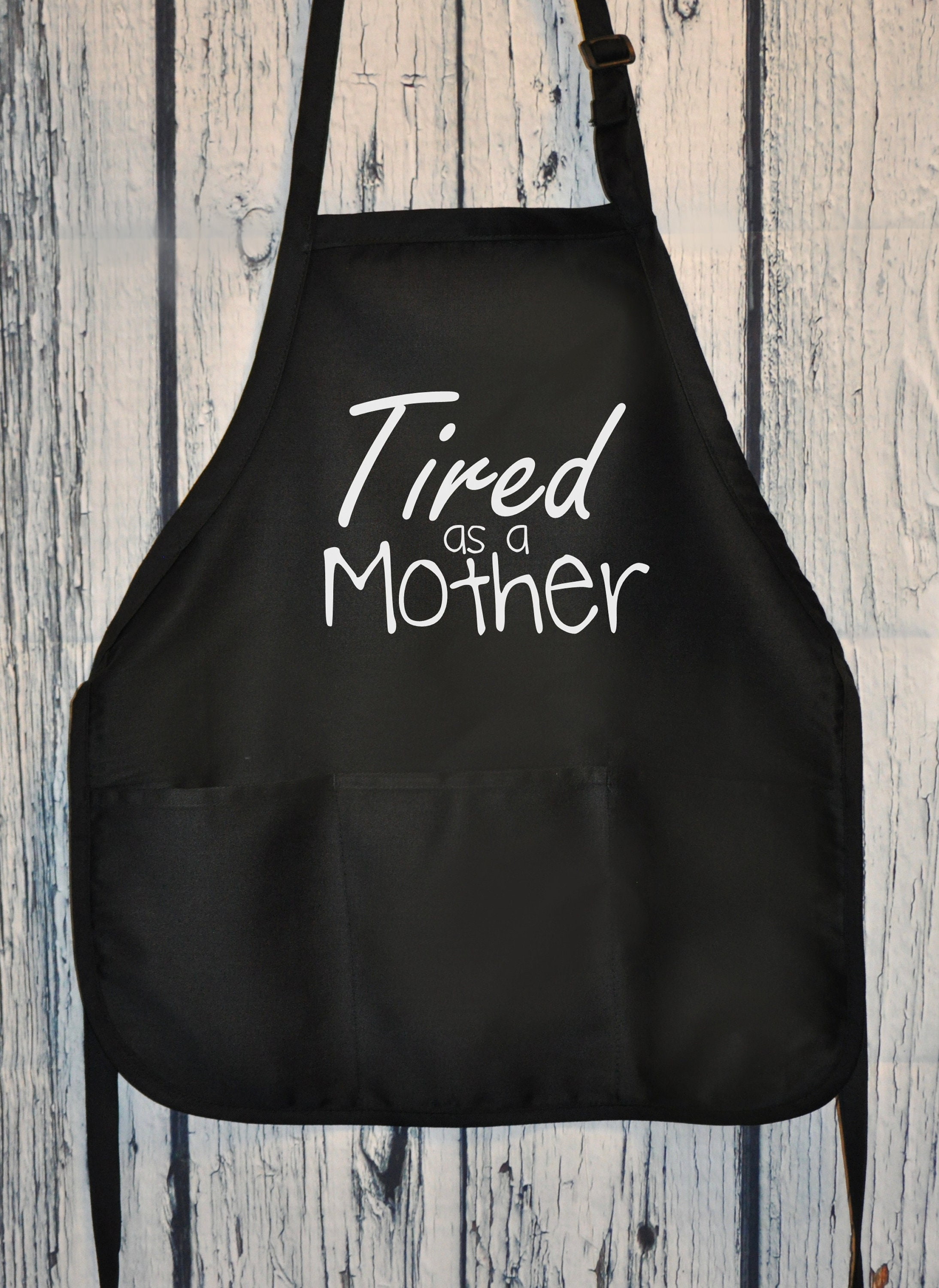 Tired as a Mother Kitchen Apron Pocket Cooking Gift for Mothers Day Christmas