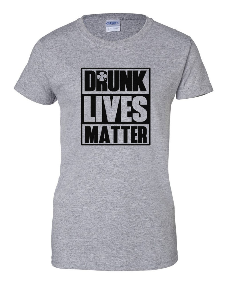 2ce5157f Women's Drunk Lives Matter T Shirt St Patrick's Day | Etsy
