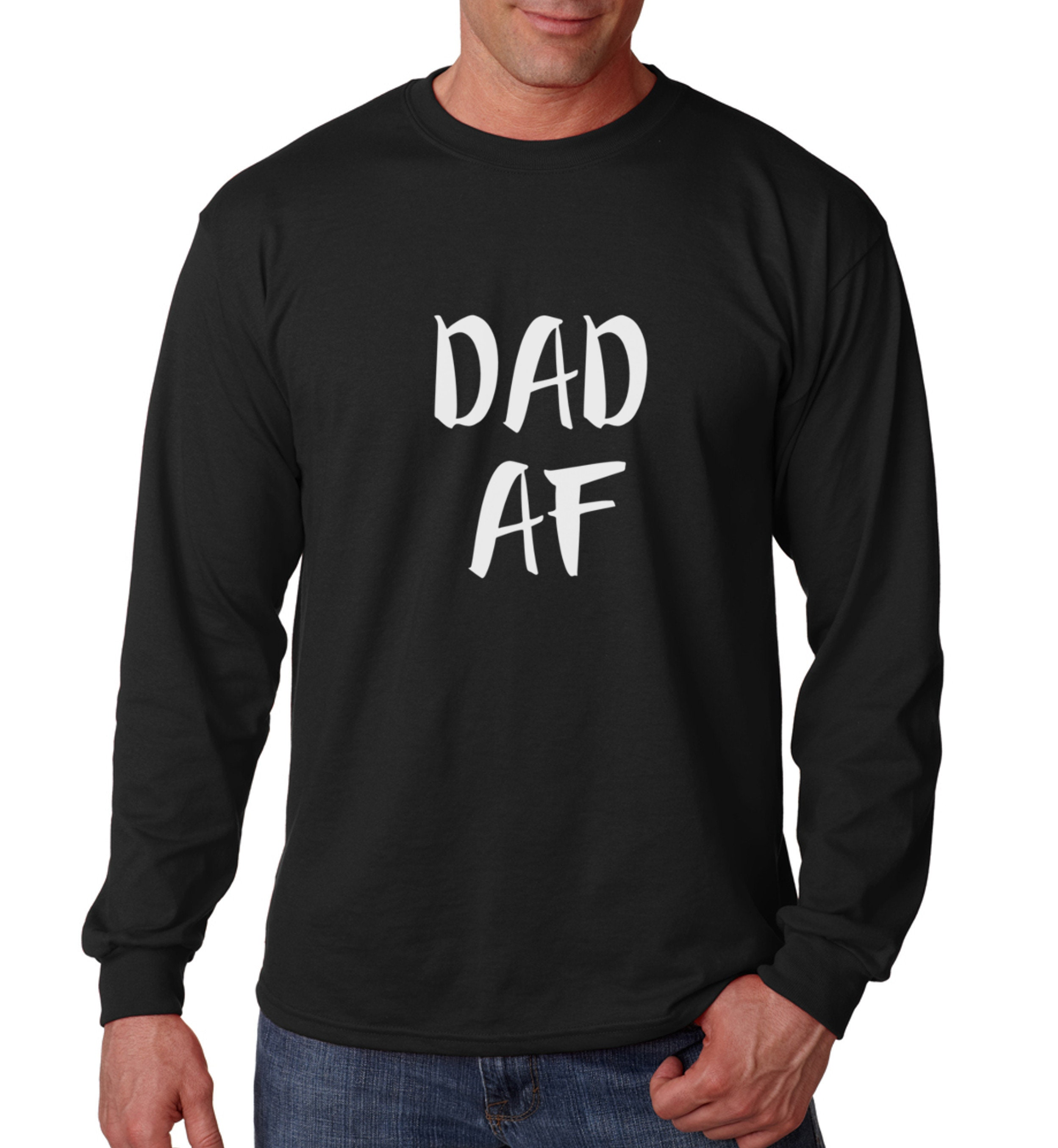 Long Sleeve - Dad AF Shirt - Super Dad - New Dad To Be T-Shirt ...