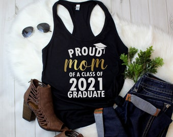 Womens Tank Top - Proud Mom of a Class of 2021 Graduate T Shirt, Graduation T-Shirt, Graduate 2021, Grad Gift, Mothers Day, Racerback