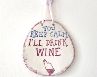 Wine Lover's Wall Plaque - Keep Calm - Ceramic Plaque - Pottery Plaque