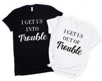 I Get Us Into Trouble/I Get Us Out Of Trouble
