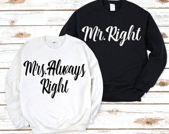 Mrs.Right/Mr. Right Couples Sweatshirts