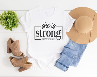 She Is Strong / Proverbs 31:25