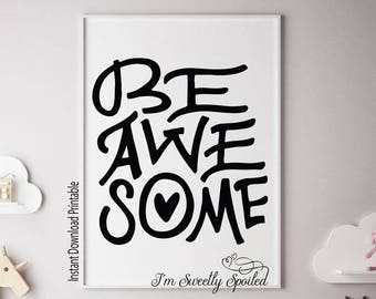 Be Awesome, Motivational Print, Typography Print, Printable Quotes, I'm Sweetly Spoiled, Black and White Prints, Nursery Decor, Baby Shower