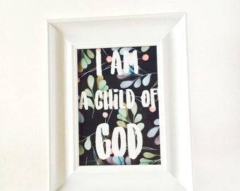 I am a Child of God - Floral