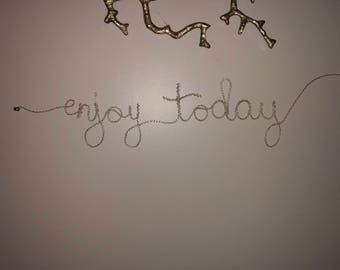 Enjoy Today wire wall hanging