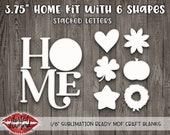 3.75 quot Sublimation Ready Interchangeable HOME Diy Kit - Stacked Letters - Seasonal Home DIY Decor Blanks - Laser MDF Cutouts Shapes
