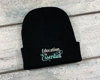 Education is Essential adult winter beanie, winter knit hat for adults keep schools open, gift for teacher, gift for student