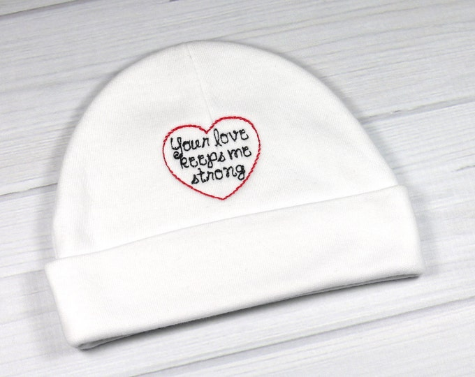 Baby hat for the NICU or PICU - Your love keeps me strong