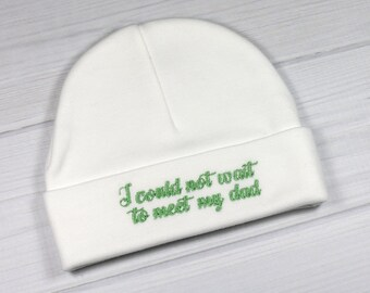 Preemie hat - I could not wait to meet my dad