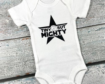 Baby bodysuit Tiny but Mighty - newborn baby bodysuit - preemie bodysuit for baby girl or baby boy