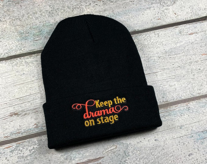 Drama teacher embroidered winter hat for adults, director gift, knit beanie for drama teacher, theater gift Keep The Drama On Stage