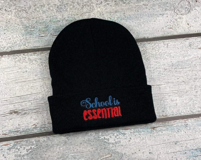 School is Essential adult winter beanie, winter knit hat for adults keep schools open, gift for teacher, gift for student