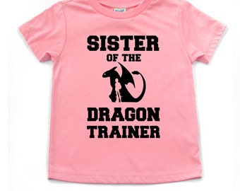 Sister of the Dragon trainer, How to train your dragon shirt, dragon trainer shirt, dragon birthday, how to train your dragon birthday