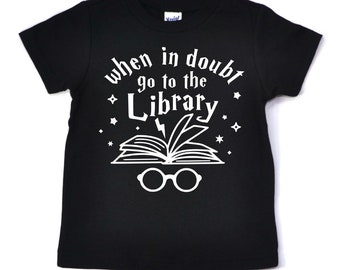 When in doubt go to the library, magic shirt kids, HP shirt kids, library shirt kids, wizard shirt kids, back to school shirt