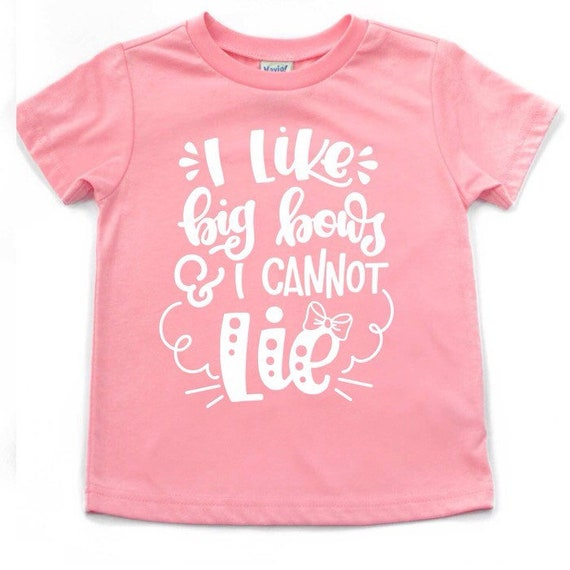 c091c0dc6 I like big bows shirt i like big bows and i cannot lie girls