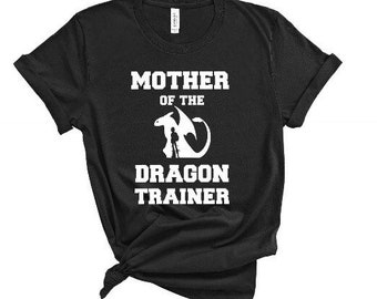 Mother of the dragon trainer, How to train your dragon shirt, dragon trainer shirt, dragon birthday, how to train your dragon birthday