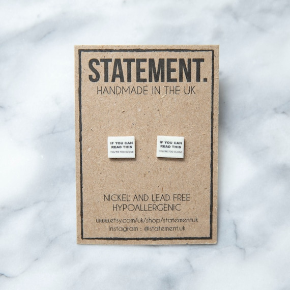 If You Can Read This You Are Too Close, Warning Sign Stud Earrings - 1 pair