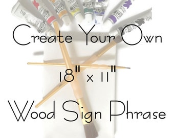 18x11 Create Your Own Sign|Design Your Own Sign|Create Your Wood Sign|Design Your Own|Personalized Sign|Custom Wood Sign|Custom Signs|