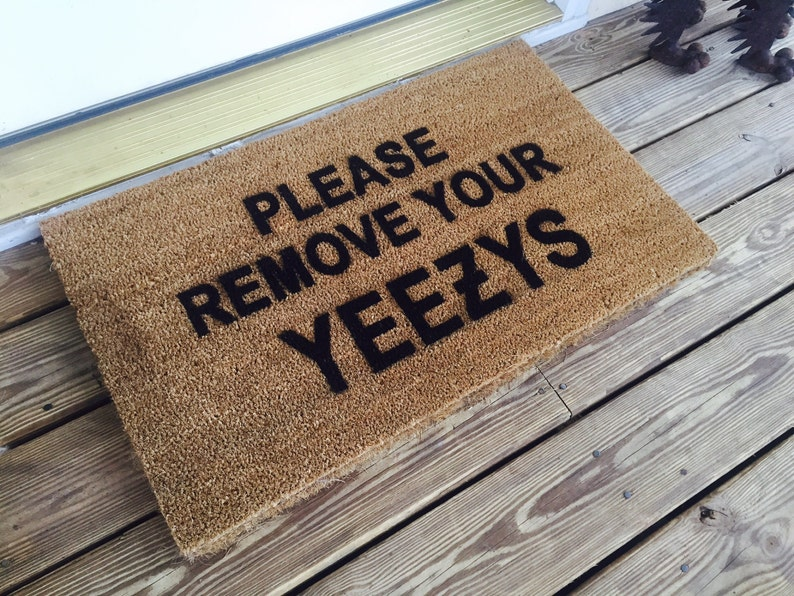 Please Remove Your Yeezys Welcome Mat  Made in USA image 0