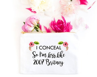 Funny Makeup Bag - Friend Gift - 2007 Britney - Cosmetic Bag - Canvas Bag - Gift for Her - Floral Cosmetic Bag - Bridesmaid GIft - Mom Gift