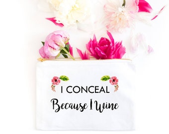 Because I Wine Makeup Bag - Cosmetic Bag - Canvas Bag - Floral Cosmetic Bag - Mom Gift - Bridesmaid GIft - Wine Lover Gift - Mom Life