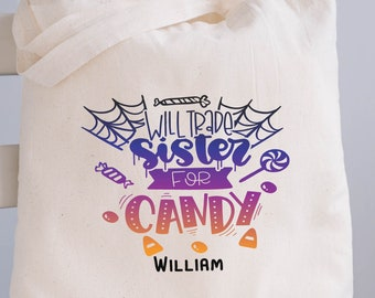 Trick or Treat Bags, Personalized Halloween Bag, Will Trade Sister For Candy Bag, Halloween Treat Bags for Kids, Halloween Gift, For Boys