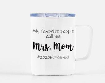 Mom Mug - Homeschool Mom - Homeschooling - Best Gifts for Mom - Teacher Gift - Mrs. Mom - 2021 Homeschool - Zoom - Remote Learning - 2020