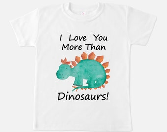 Boys Shirt - Boys clothing - Dinosaur Shirt - Boys T-shirts - Dino Shirts - I Love You More Than Dinosaurs - Gifts for Boys