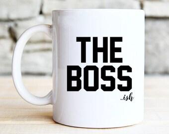 The Boss - Boss gift - Funny Mug - Boss Mug - Inspirational Mug - Dishwasher safe - work mug - gift for her - gift for him - coffee mug