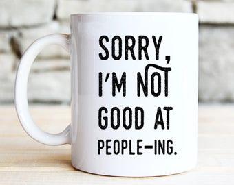 Introvert Mug - Funny Mug - Not Good At Peopleing - Introvert Gift - Coffee Mug - Mug - Inspirational Mug - People Mug - Dishwasher safe