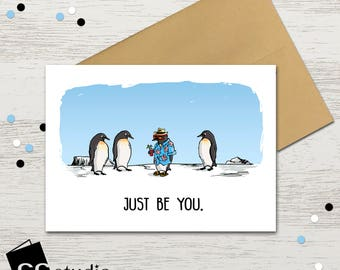 Just Be You, Funny Cards, Penguin Cards, Cute Cards, Animal Cards, Motivational Card, Positive Quotes, Birthday Cards, Greeting Cards
