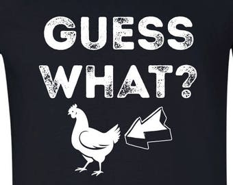 Guess What, Chicken Butt, Funny T-Shirt, Trendy Shirt, Funny Gift, Mens, BLACK.