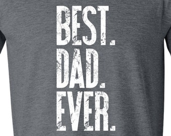 50bc4f2ce Gift for Dad, Best Dad Ever Shirt, Custom Fathers Day Gift Idea, Dad Shirt,  Best Dad Shirt, Fathers Day Shirt, Daddy Shirt, Dad Tee GRAY