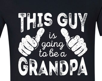 f8497c9d New Grandpa TShirt - This Guy Is Going To Be A Grandpa - New Baby  Announcement Tee Shirt, BLACK