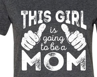 This Girl is Going to be a Mom Comfy Pregancy Announcement Shirt. Pregnancy Mom T-shirt. Maternity Shirt - New Baby Tshirt GRAY