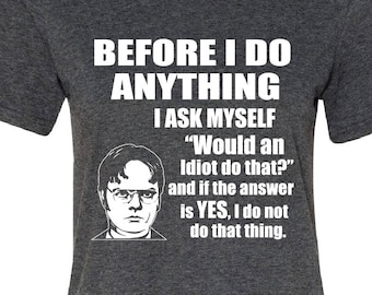 5dfe88e7ab9 Dwight Schrute Idiot T Shirt