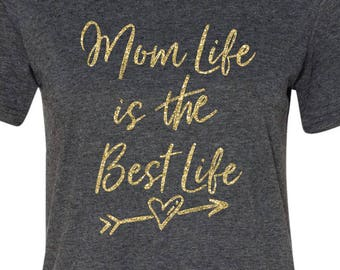 Mothers day, Mom Life is The Best Life Womens T Shirt Gift for Mom Valentines Day Gift Awesome Mom Mom Birthday Gray