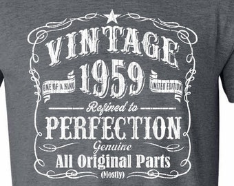 7bb227953 60th Birthday Gift For Men and Women, Vintage 1959, Aged Perfection, Mostly  Original Parts, T-shirt Gift idea. Made in 1959, GRAY, 1959