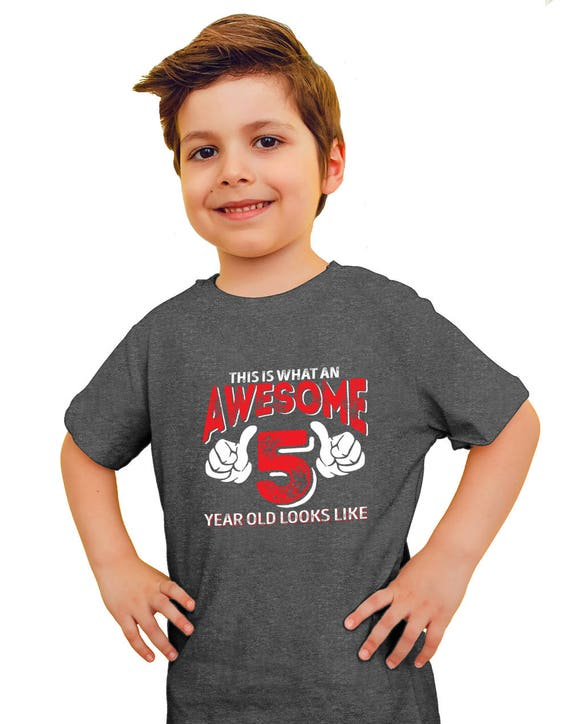 Boy Girl Custom Age Kids This Is What An Awesome 5 Year Old Looks Like T-Shirt