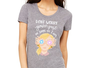Luna Lovegood Harry Potter Book Inspired Funny Quote Women's Short Sleeve T-shirt