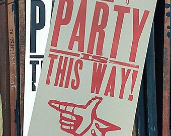 Party This Way Letterpress Poster