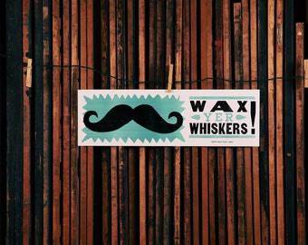 Wax Yer Whiskers Poster