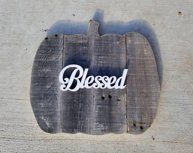 "Wooden ""Blessed"" Pumpkin - Rustic Reclaimed Wood Pumpkin -Painted Wooden Decor- Wood Decor- Fall Decor"